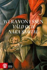Våld och nära samtal (e-bok) av Wera von Essen