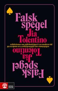 Falsk spegel (e-bok) av Jia Tolentino