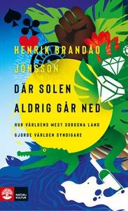 Där solen aldrig går ned (e-bok) av Henrik Bran