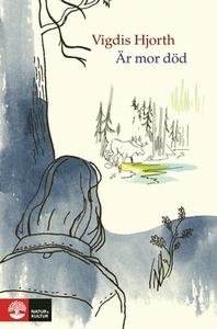 Är mor död (e-bok) av Vigdis Hjorth