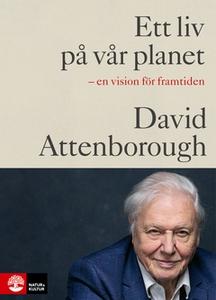 Ett liv på vår planet (e-bok) av David Attenbor