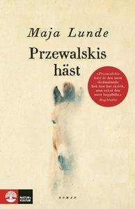 Przewalskis häst (e-bok) av Maja Lunde