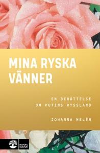 Mina ryska vänner (e-bok) av Johanna Melén