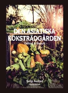 Den asiatiska köksträdgården (e-bok) av Sutip A