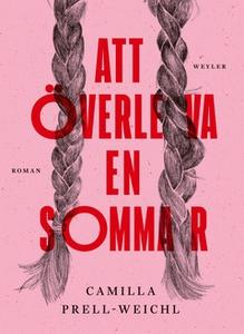 Att överleva en sommar (e-bok) av Camilla Prell