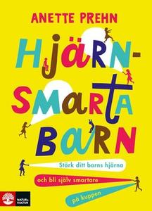 Hjärnsmarta barn (e-bok) av Anette Prehn