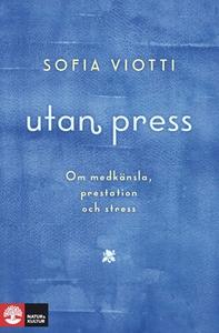 Utan press (e-bok) av Sofia Viotti