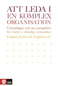 Att leda i en komplex organisation (e-bok) av E