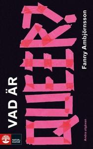 Vad är queer (e-bok) av Fanny Ambjörnsson