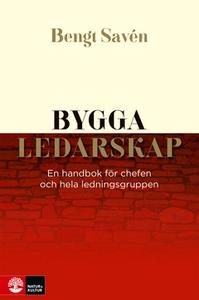 Bygga ledarskap (e-bok) av Bengt Savén