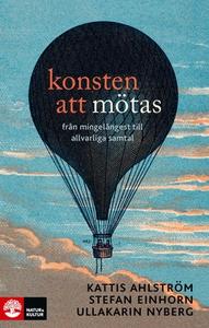 Konsten att mötas (e-bok) av Kattis Ahlström, S