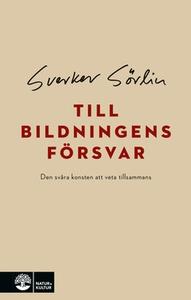 Till bildningens försvar (e-bok) av Sverker Sör