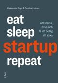 Eat, sleep, startup, repeat