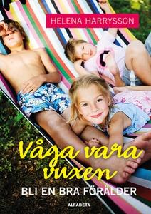 Våga vara vuxen (e-bok) av Helena Harrysson
