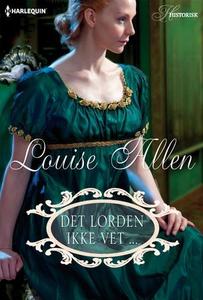 Det lorden ikke vet ... (ebok) av Louise Alle