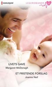 Livets gave ; Et fristende forslag (ebok) av