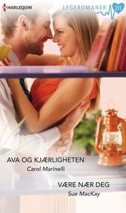 Ava og kjærligheten ; Være nær deg (ebok) av