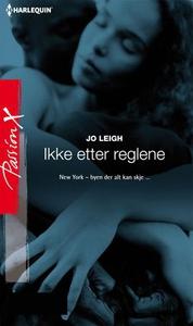 Ikke etter reglene (ebok) av Jo Leigh