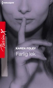 Farlig lek (ebok) av Karen Foley