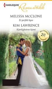 Et perfekt kyss ; Kjærlighetens kjemi (ebok)