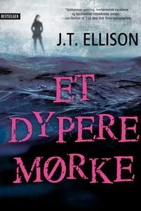 Et dypere mørke (ebok) av J.T. Ellison