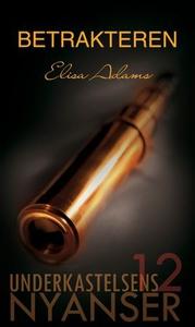 Betrakteren (ebok) av Elisa Adams