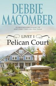 Livet i Pelican Court (ebok) av Debbie Macomb