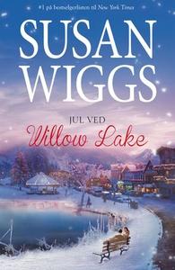 Jul ved Willow Lake (ebok) av Susan Wiggs