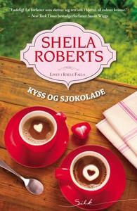 Kyss og sjokolade (ebok) av Sheila Roberts