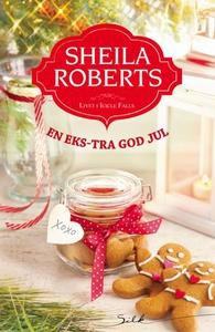 En eks-tra god jul (ebok) av Sheila Roberts