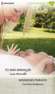 To små mirakler ; Minnenes paradis (ebok) av
