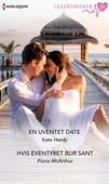 En uventet date ; Hvis eventyret blir sant