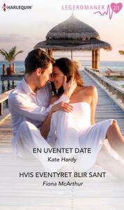 En uventet date ; Hvis eventyret blir sant (e