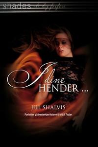 I dine hender (ebok) av Jill Shalvis