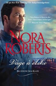 Våge å elske (ebok) av Nora Roberts