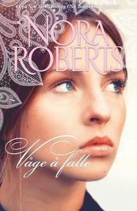 Våge å falle (ebok) av Nora Roberts
