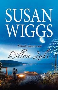 Hånd i hånd ved Willow Lake (ebok) av Susan W
