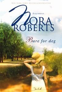 Bare for deg (ebok) av Nora Roberts