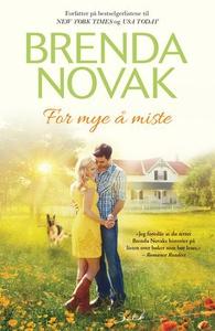 For mye å miste (ebok) av Brenda Novak