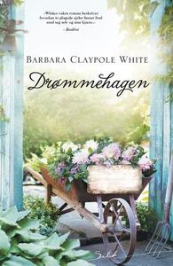 Drømmehagen (ebok) av Barbara Claypole White