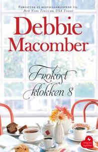 Frokost klokken 8 (ebok) av Debbie Macomber