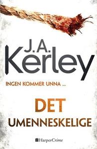 Det umenneskelige (ebok) av J. A. Kerley, J.A