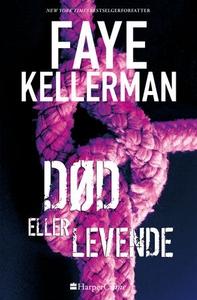 Død eller levende (ebok) av Faye Kellerman