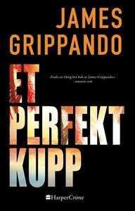 Et perfekt kupp (ebok) av James Grippando