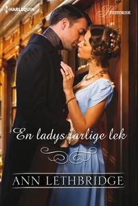 En ladys farlige lek (ebok) av Ann Lethbridge