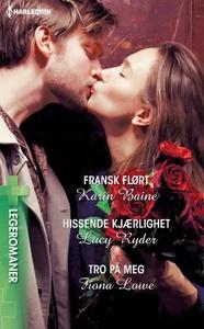 Fransk flørt ; Hissende kjærlighet ; Tro på m