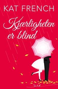 Kjærligheten er blind (ebok) av Kat French