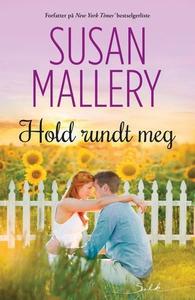 Hold rundt meg (ebok) av Susan Mallery