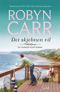 Det skjebnen vil (ebok) av Robyn Carr