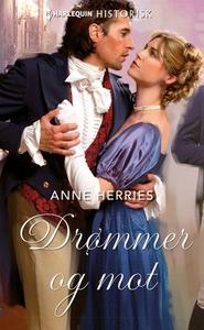 Drømmer og mot (ebok) av Anne Herries